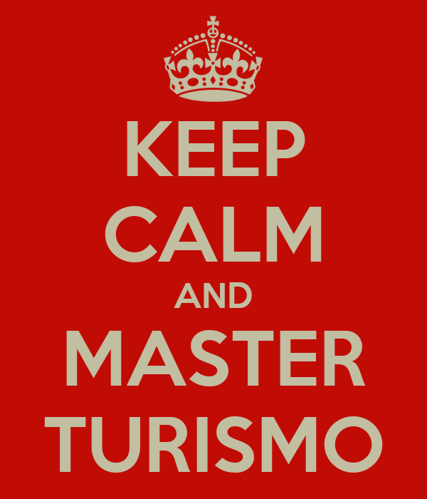 KEEP CALM AND MASTER TURISMO
