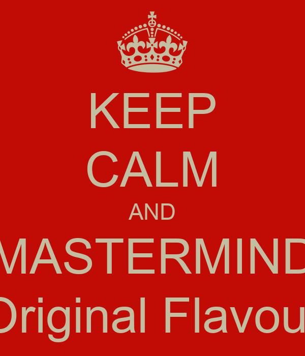 KEEP CALM AND MASTERMIND Original Flavour