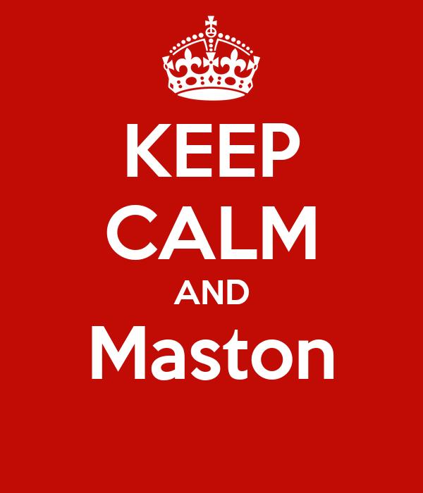 KEEP CALM AND Maston