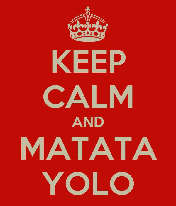 KEEP CALM AND MATATA YOLO
