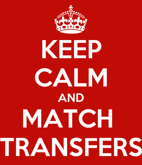 KEEP CALM AND MATCH  TRANSFERS