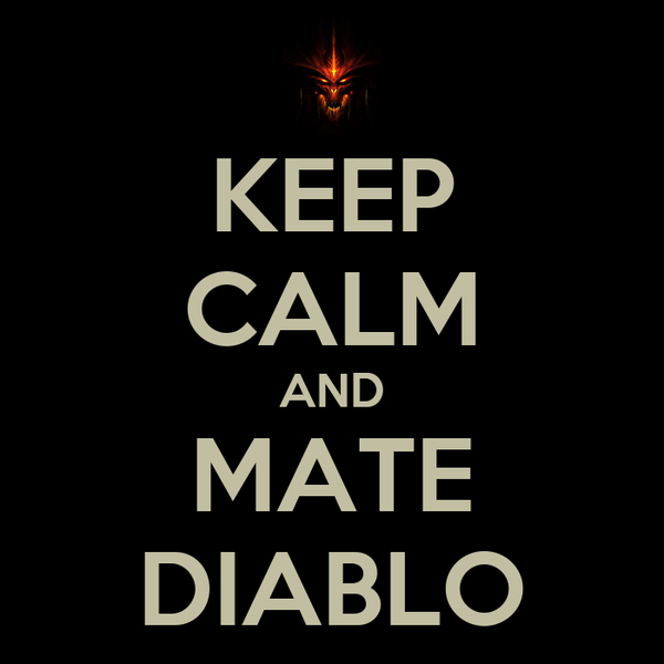 KEEP CALM AND MATE DIABLO