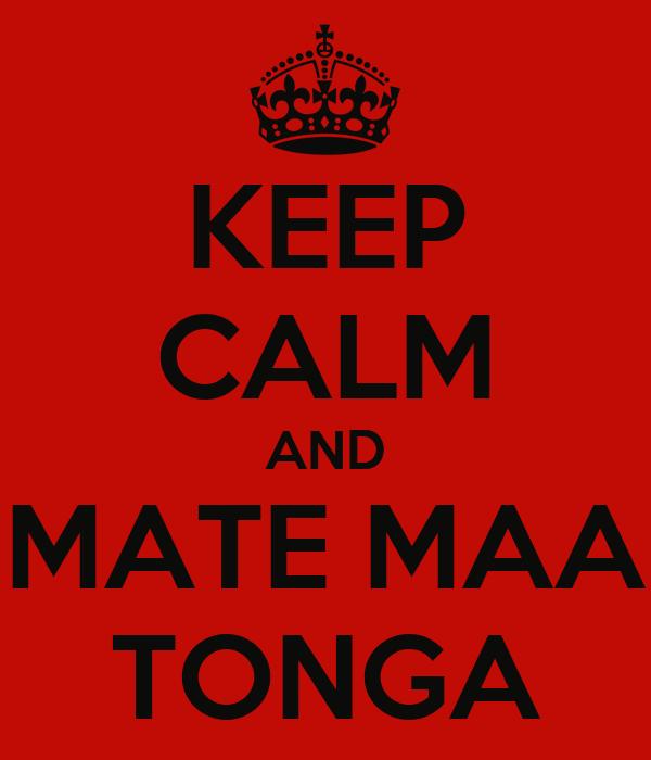 KEEP CALM AND MATE MAA TONGA