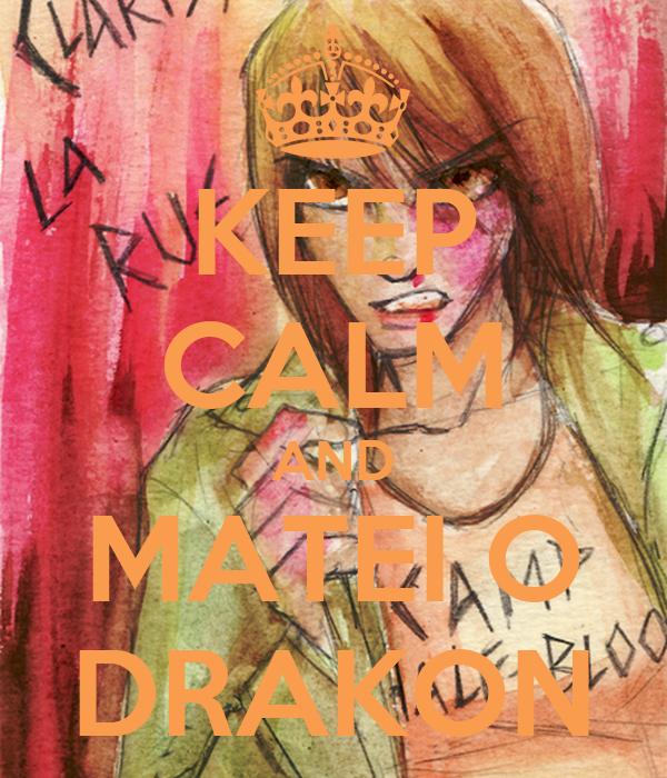 KEEP CALM AND MATEI O DRAKON