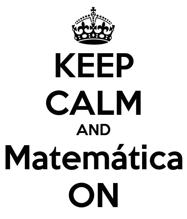 KEEP CALM AND Matemática ON