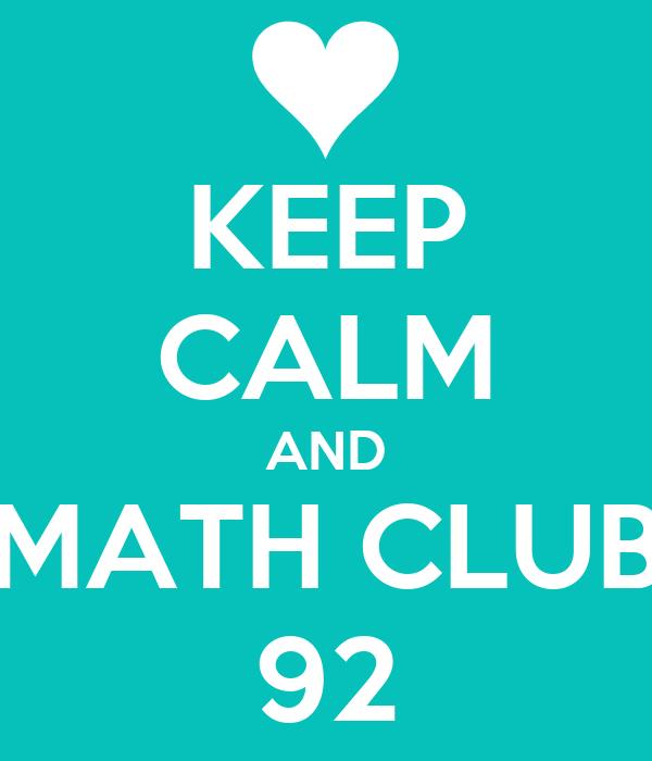 KEEP CALM AND MATH CLUB 92