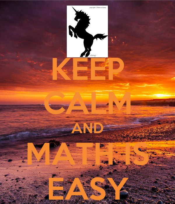 KEEP CALM AND MATH IS EASY