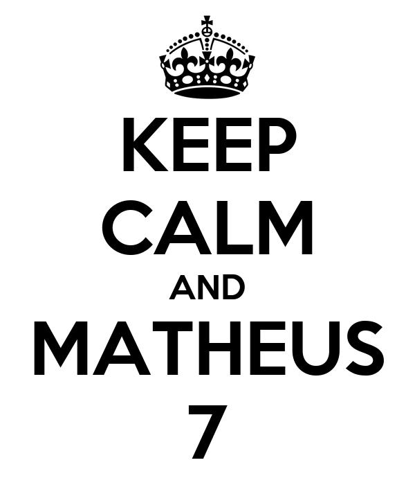 KEEP CALM AND MATHEUS 7