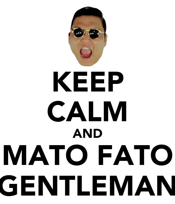 KEEP CALM AND MATO FATO GENTLEMAN