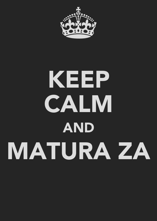 KEEP CALM AND MATURA ZA