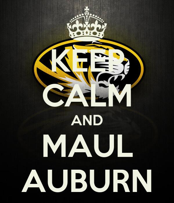 KEEP CALM AND MAUL AUBURN