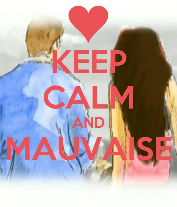 KEEP CALM AND MAUVAISE
