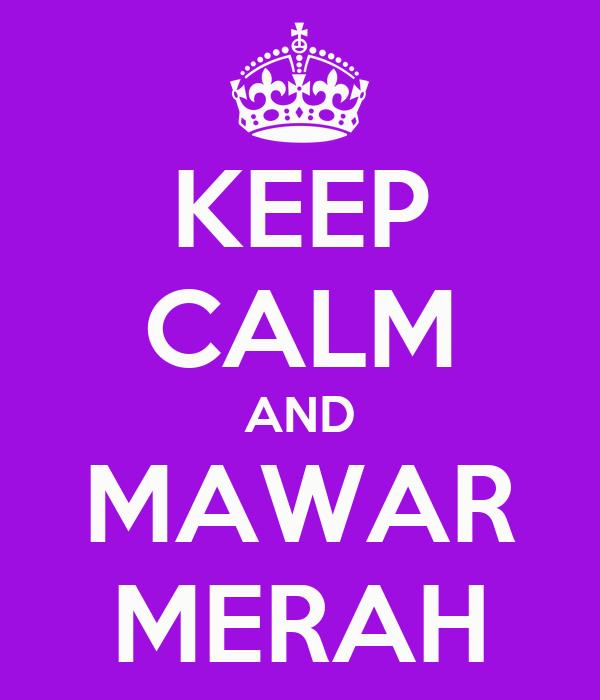 KEEP CALM AND MAWAR MERAH