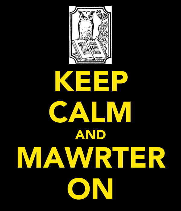 KEEP CALM AND MAWRTER ON