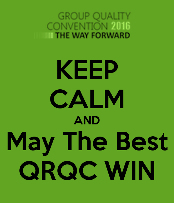 KEEP CALM AND May The Best QRQC WIN