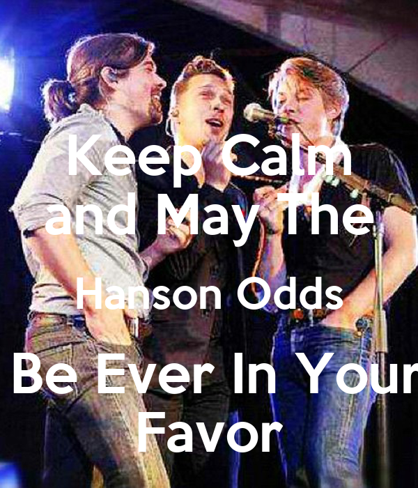 Keep Calm and May The Hanson Odds  Be Ever In Your Favor