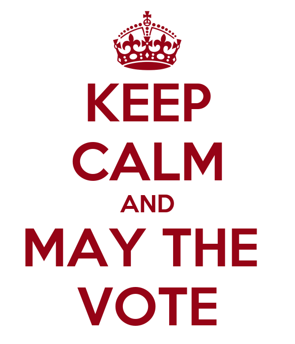 KEEP CALM AND MAY THE  VOTE