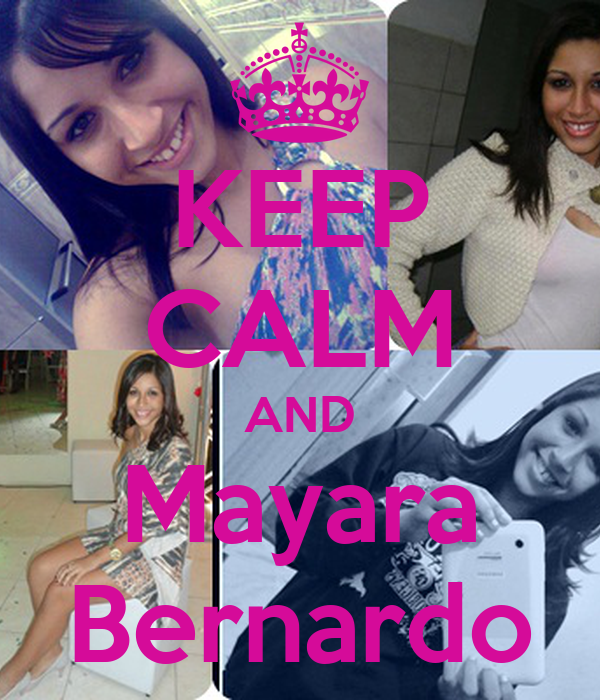 KEEP CALM AND Mayara Bernardo