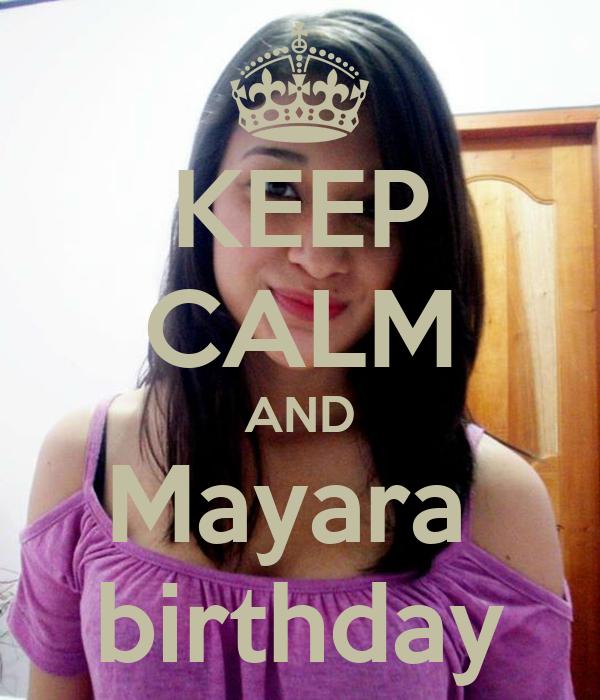 KEEP CALM AND Mayara  birthday
