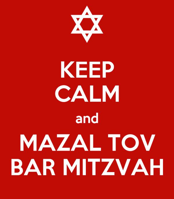 KEEP CALM and MAZAL TOV BAR MITZVAH