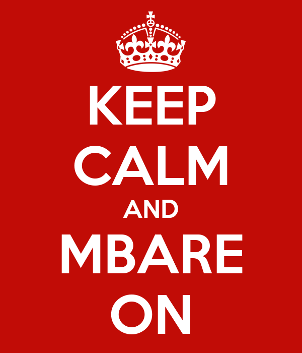 KEEP CALM AND MBARE ON