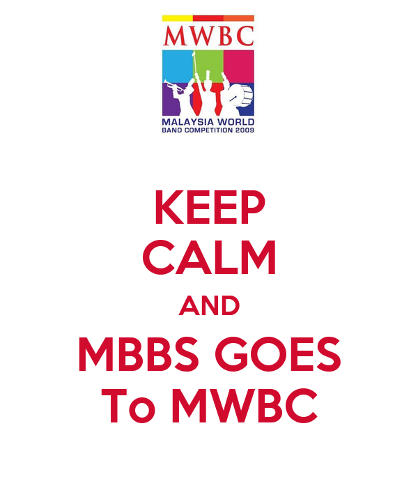 KEEP CALM AND MBBS GOES To MWBC
