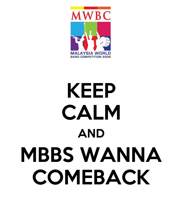 KEEP CALM AND MBBS WANNA COMEBACK