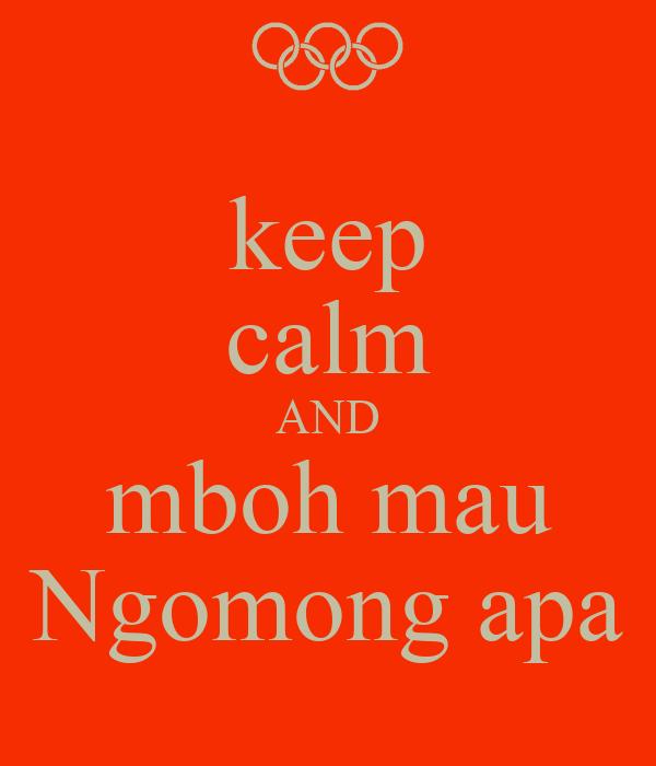 keep calm AND mboh mau Ngomong apa
