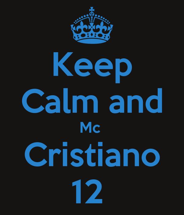 Keep Calm and Mc  Cristiano 12