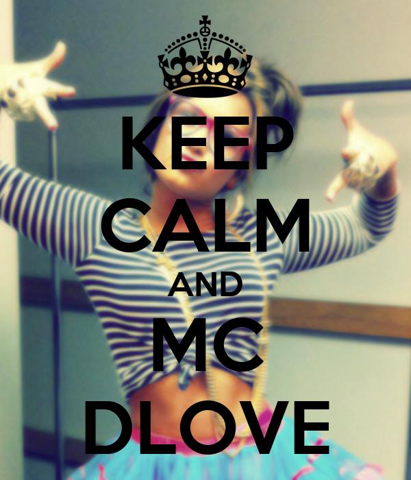 KEEP CALM AND MC DLOVE