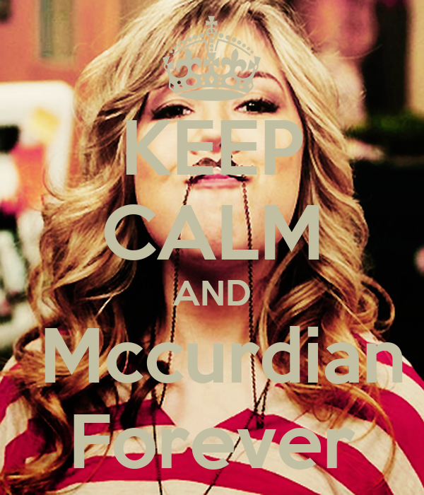 KEEP CALM AND  Mccurdian Forever