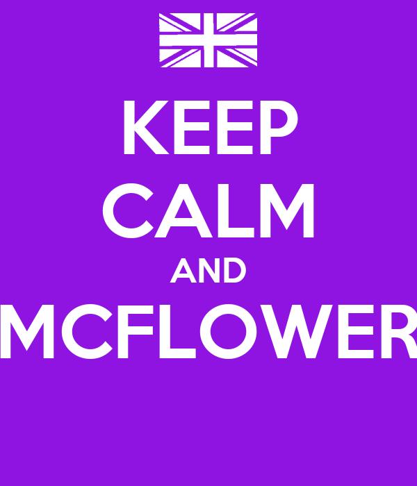 KEEP CALM AND MCFLOWER
