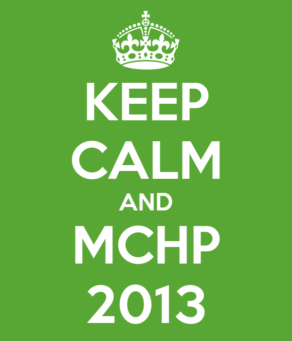 KEEP CALM AND MCHP 2013