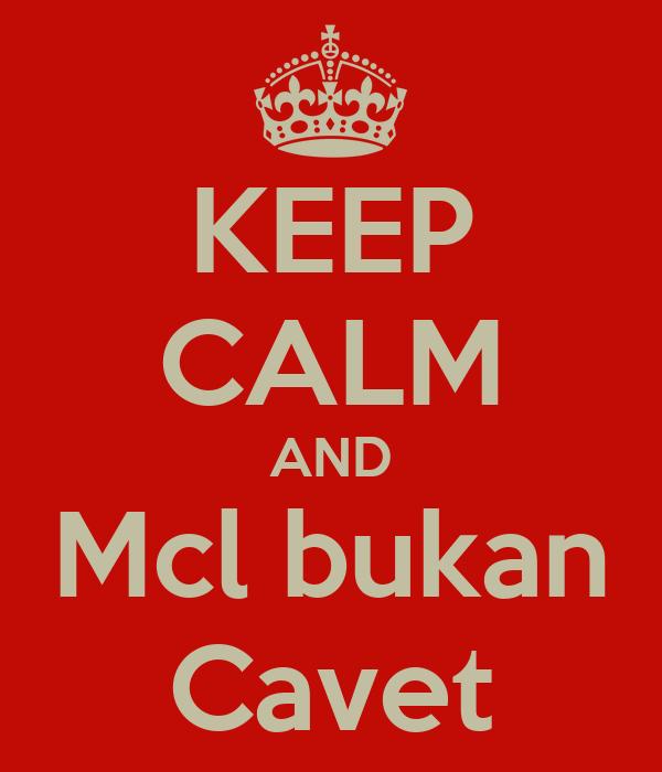 KEEP CALM AND Mcl bukan Cavet