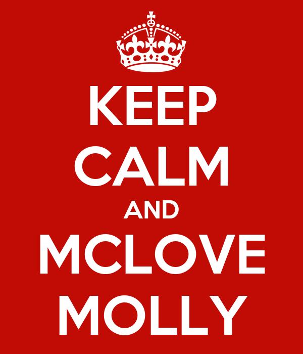 KEEP CALM AND MCLOVE MOLLY