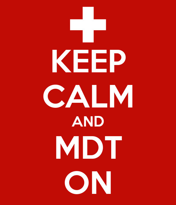 KEEP CALM AND MDT ON