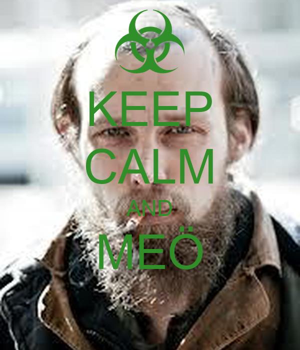 KEEP CALM AND MEÖ