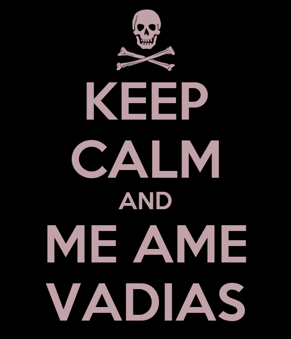 KEEP CALM AND ME AME VADIAS