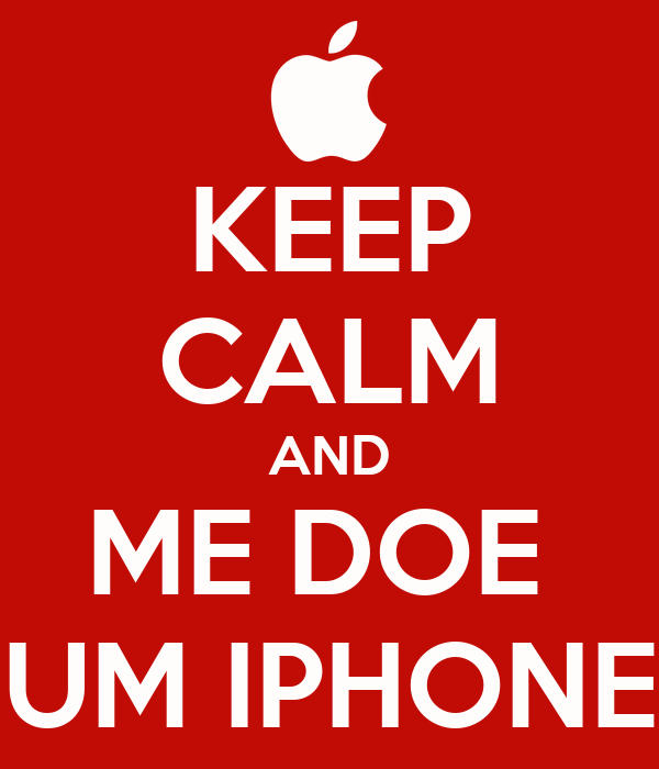 KEEP CALM AND ME DOE  UM IPHONE