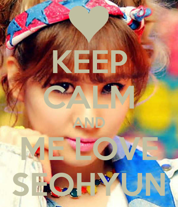 KEEP CALM AND ME LOVE SEOHYUN