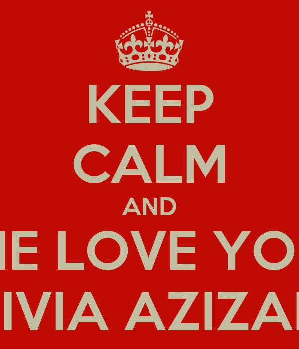 KEEP CALM AND ME LOVE YOU SIVIA AZIZAH