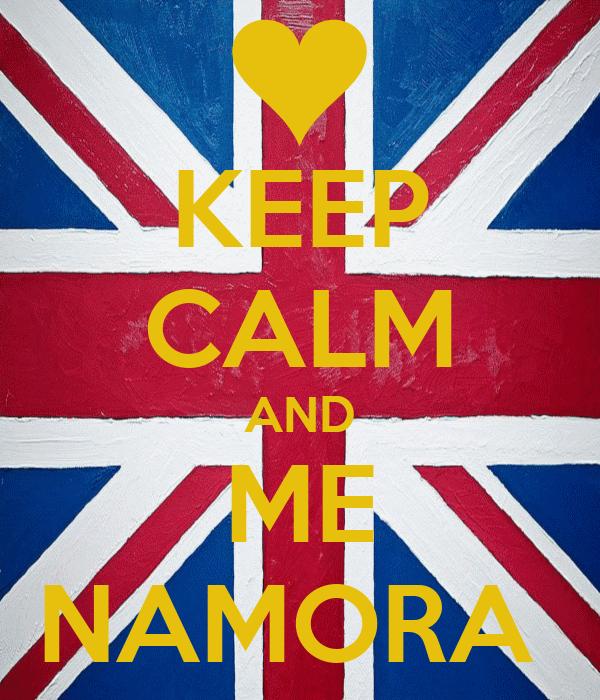 KEEP CALM AND ME NAMORA
