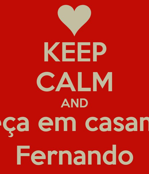 KEEP CALM AND Me peça em casamento, Fernando