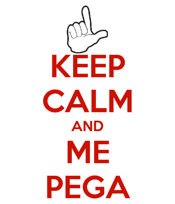 KEEP CALM AND ME PEGA