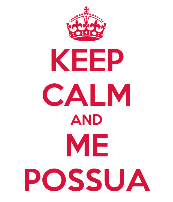 KEEP CALM AND ME POSSUA