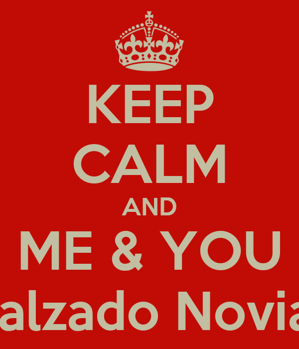 KEEP CALM AND ME & YOU Calzado Novias