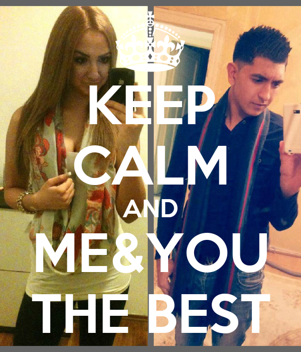 KEEP CALM AND ME&YOU THE BEST