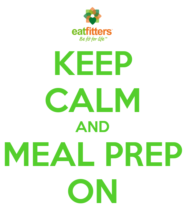 KEEP CALM AND MEAL PREP ON