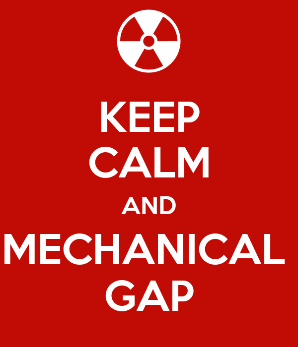 KEEP CALM AND MECHANICAL  GAP