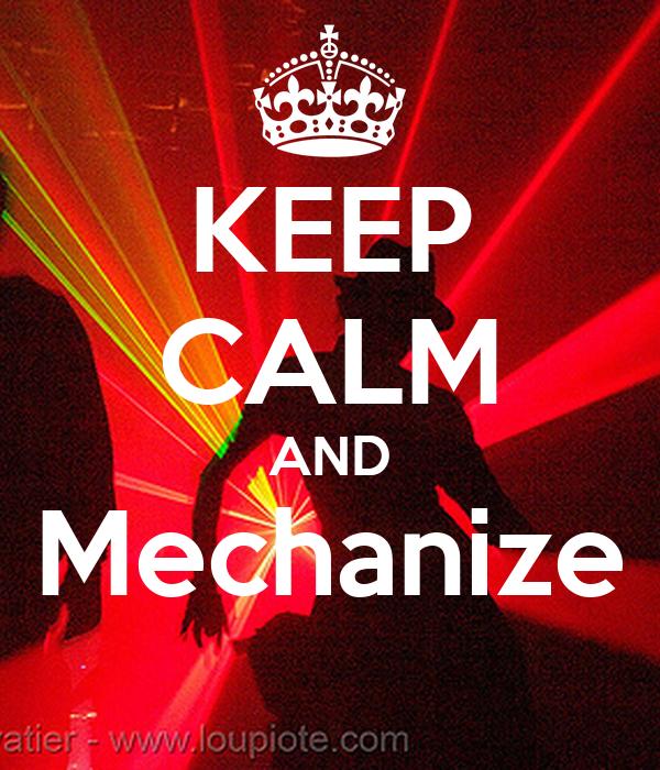 KEEP CALM AND Mechanize